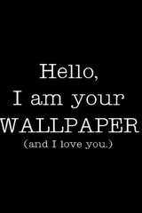 Funny Hello I Am Your Wallpaper Android Wallpaper